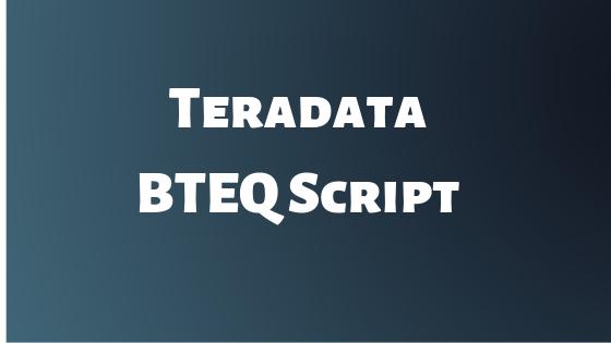 Teradata BTEQ Script