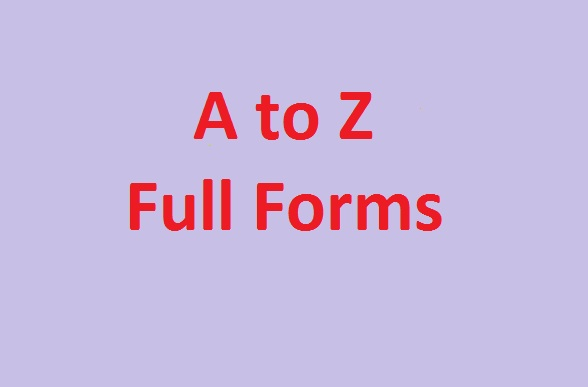 Full forms: The Complete Updated List (2020) You should know