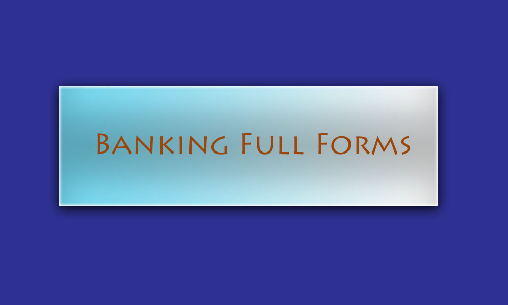Banking Full Forms