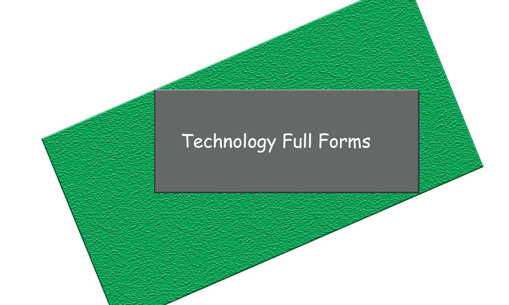 technology full forms